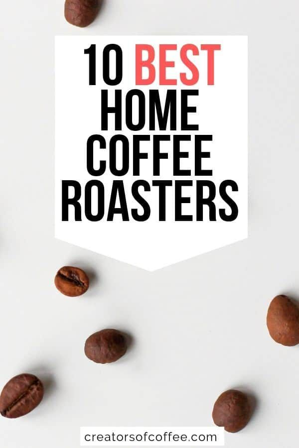 Best Coffee Roaster Machine 2020 Buying Guide And Reviews Best Coffee Roasters Craving Coffee Coffee Bean Roasters