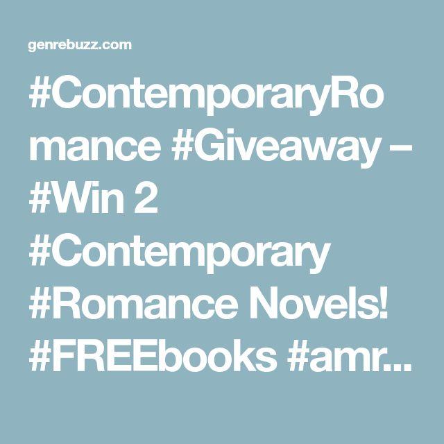 #ContemporaryRomance #Giveaway – #Win 2 #Contemporary #Romance Novels! #FREEbooks #amreading