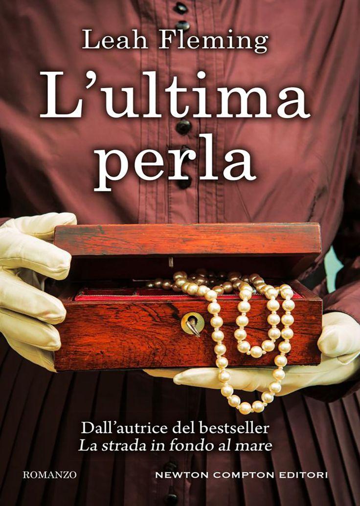 """22/06/2017 • Esce """"L'ultima perla"""" di Leah Fleming edito da Newton Compton Editori"""