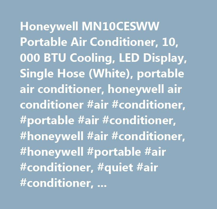 Honeywell MN10CESWW Portable Air Conditioner, 10, 000 BTU Cooling, LED Display, Single Hose (White), portable air conditioner, honeywell air conditioner #air #conditioner, #portable #air #conditioner, #honeywell #air #conditioner, #honeywell #portable #air #conditioner, #quiet #air #conditioner, #room #air #conditioner…