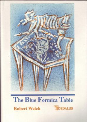 Welch, Robert - The Blue Formica Table (Signed First Edition)