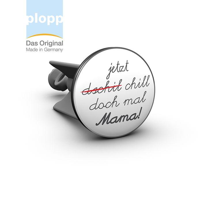 """plopp Waschbeckenstöpsel """"jetzt chill doch mal Mama!"""" Geschenkidee für Muttertag #plopp #Badezimmer #Mutter #Bad #Muttertag #Geschenkidee"""