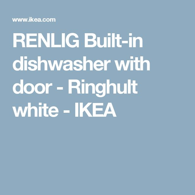 RENLIG Built-in dishwasher with door - Ringhult white  - IKEA