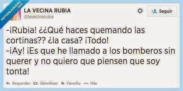 (COSAS DE RUBIAS) TONTA NO, LO SIGUIENTE. . . . ....