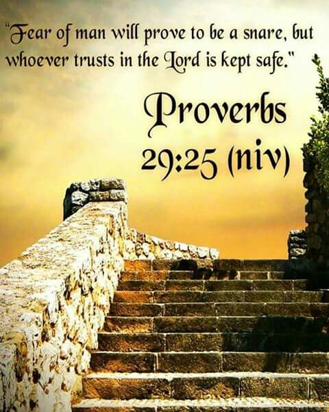 """The fear of man lays a snare, but whoever trusts in the Lord is safe."" ‭‭Proverbs‬ ‭29:25‬ ‭ESV‬‬"