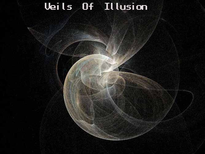 The Veils of Illusion