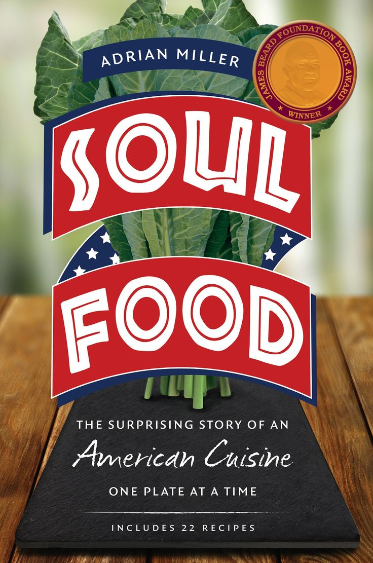Soul Food: The Surprising Story of an American Cuisine, One Plate at a Time (Adrian Miller) / TX715 .M6379 2013 / https://catalog.wrlc.org/cgi-bin/Pwebrecon.cgi?BBID=17262823