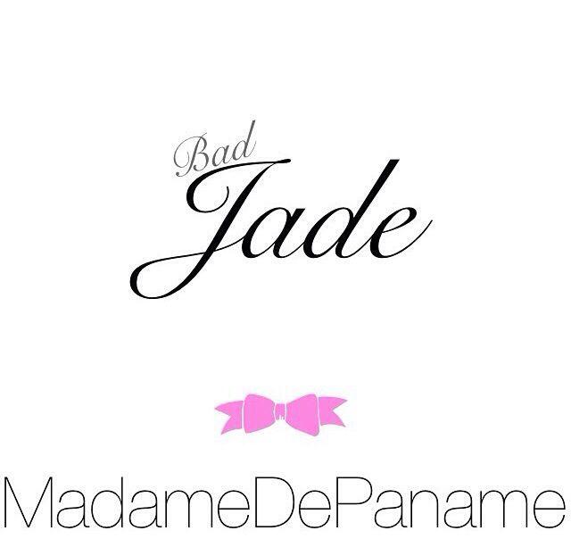 Bad Jade - Madame de Paname