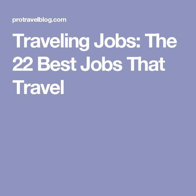 Best  Travel Jobs Ideas On   Adventure Jobs Work To