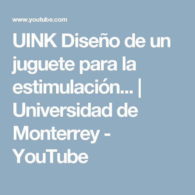 UINK Diseño de un juguete para la estimulación...   Universidad de Monterrey - YouTube