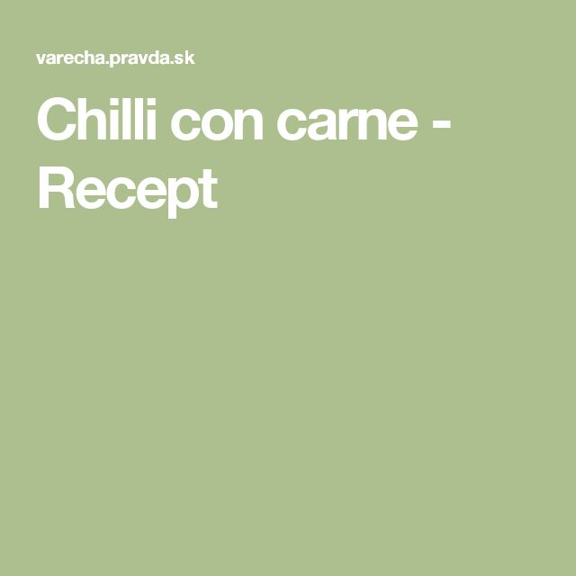 Chilli con carne - Recept