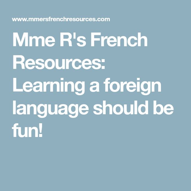 Mme R's French Resources: Learning a foreign language should be fun!