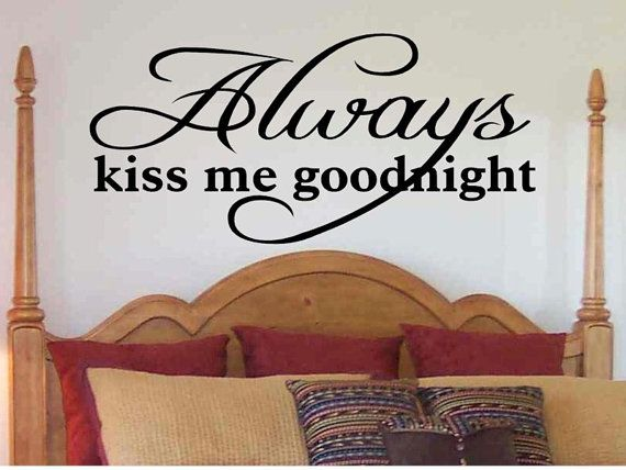 Love Quote Decal Always Kiss Me Goodnight Master Bedroom