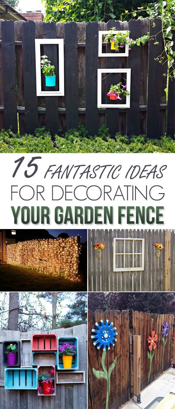 15 Fantastic Ideas For Decorating Your Garden Fence Garden Fence Diy Garden Projects Fence Decor