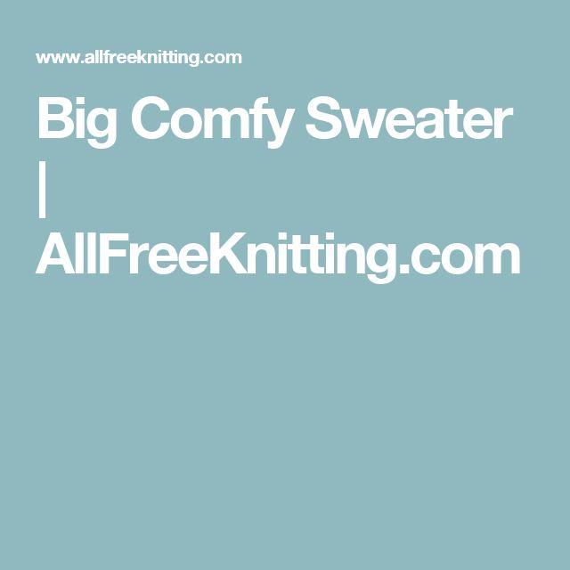 Big Comfy Sweater   AllFreeKnitting.com