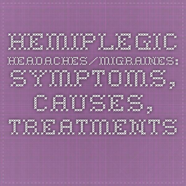 Hemiplegic Headaches/Migraines: Symptoms, Causes, Treatments