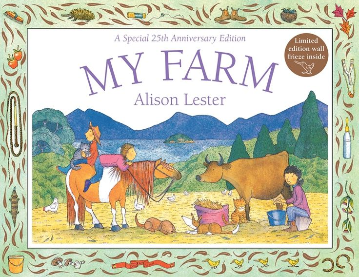 Alison Lester, My Farm (25th anniversary edition), Allen & Unwin, August 2017, 32pp., $19.99 (hbk), ISBN:9781760293901 My Farm, written and illustrated by the much loved and prolific Australian children's author Alison Lester, is being celebrated with a special 25th anniversary edition. My Farm is a book which perfectly, and realistically, captures the day-to-day life ofRead More