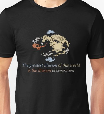 The Greatest Illusions of this World - Avatar The Last Airbender T-Shirt Unisex