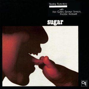 Stanley Turrentine - CTI - Sugar