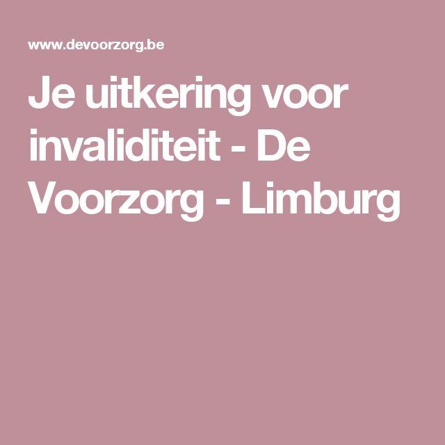 Je uitkering voor invaliditeit - De Voorzorg - Limburg