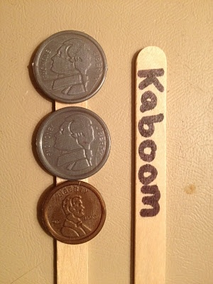 money game - Hot glue some coins to about 20 popsicle sticks. Write Kaboom on about 5 sticks. Kids play in groups of 2-4. When its your turn, you pull out a stick. You add the coin values and tell the amount. If your partner or group members agree with you, you get to keep the stick. If you pull a Kaboom stick you have to put all of your sticks back in the cup.