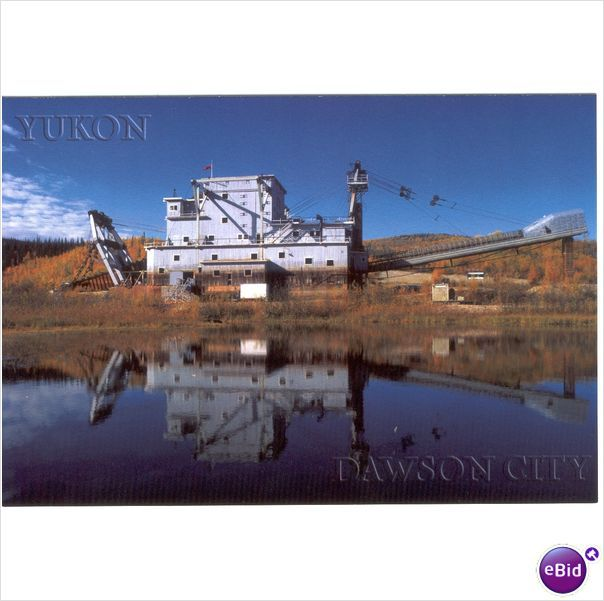 Post Card PC Yukon Canada Gold Dredge #4 Dawson City postcard PC46-YK 033 New on eBid Canada
