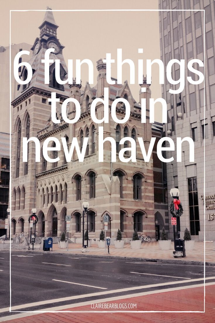 6 fun things to do in new haven | where to eat in new haven | where to go in new haven | new haven travel guide | houston travel blogger | new haven connecticut | new haven cool places to see