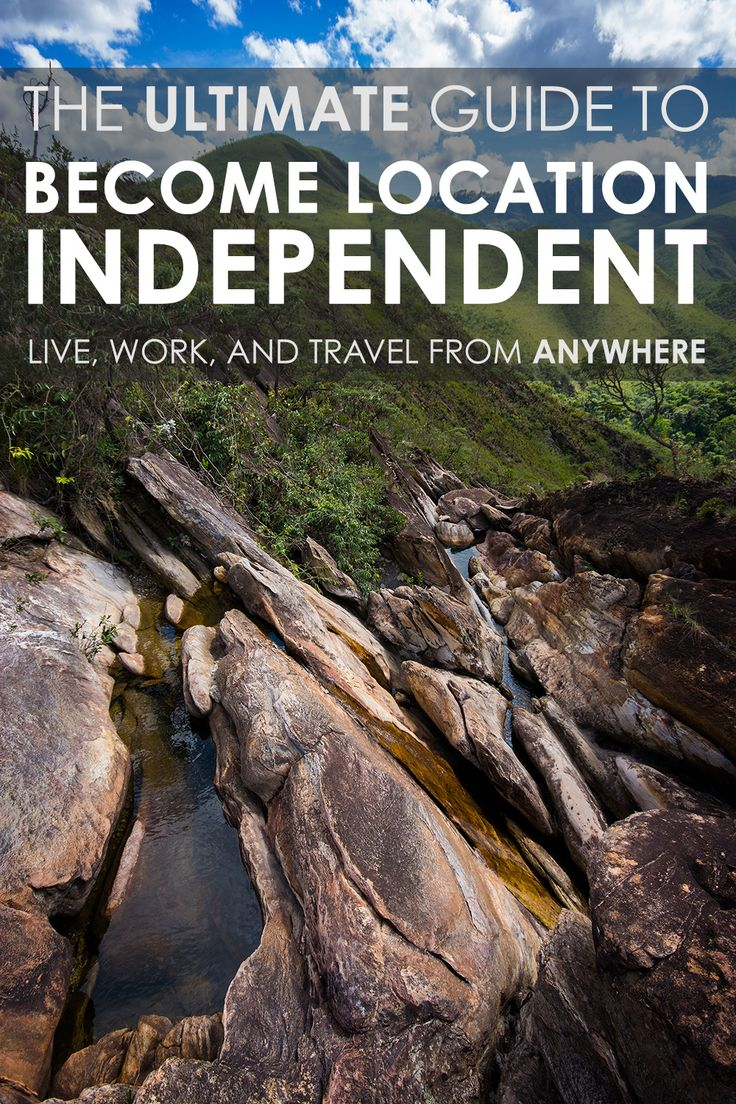 The Ultimate Guide to Become Location Independent - http://www.globotreks.com/become-location-independent/