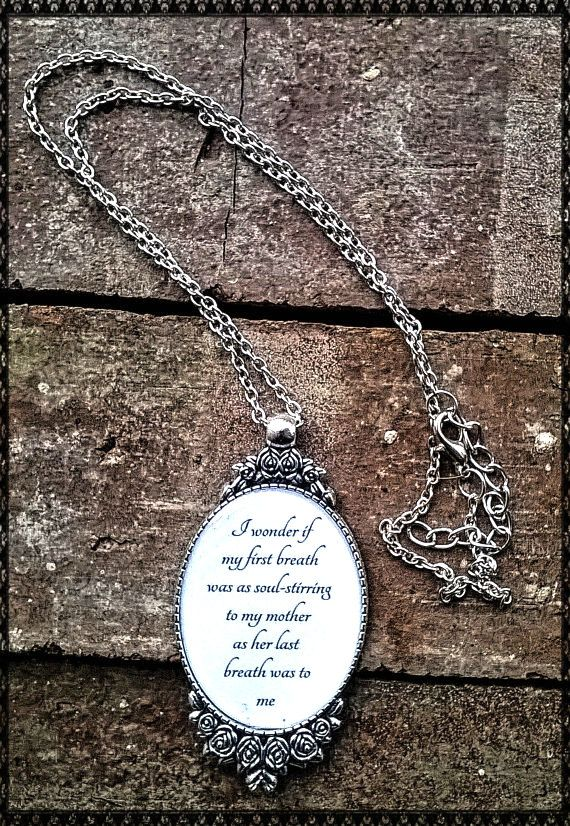 Quote  I wonder if my first breath was as by InMemoryofHer on Etsy Grief, Grieving, Sadness, Missing You, Death, Remembrance Quote, Motherless Daughters, Memorial Jewelry, Handmade