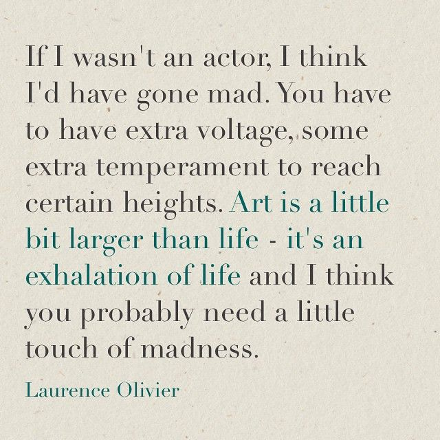 Laurence Olivier thoughts on acting.