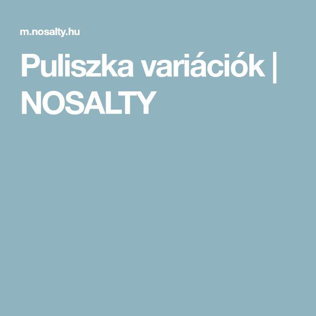 Puliszka variációk | NOSALTY