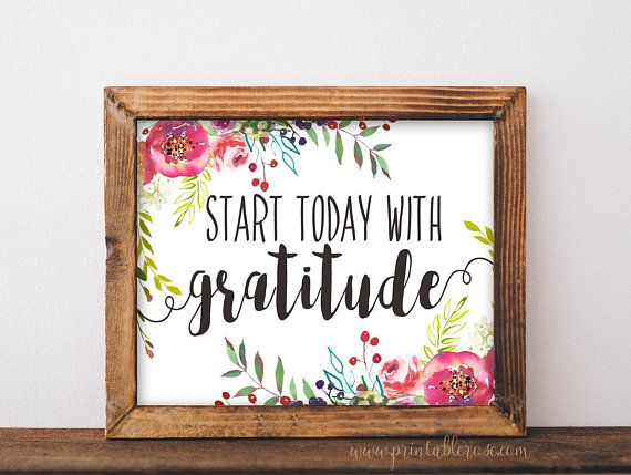 Start Today With Gratitude Printable Quote Gratitude Quotes Gratitude Sign Gratitude Gift Gratitude Art Gratitude Quotes Gratitude Gift Printable Quotes