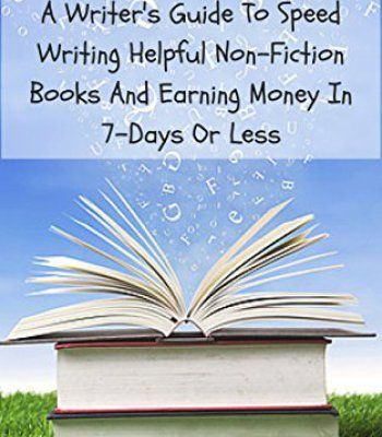 One-Problem Writing: A Writer's Guide To Speed-Writing Helpful Non-Fiction Books And Earning Money In 7-Days Or Less PDF