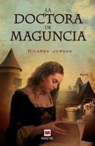 La doctora de Maguncia – Ricarda Jordan