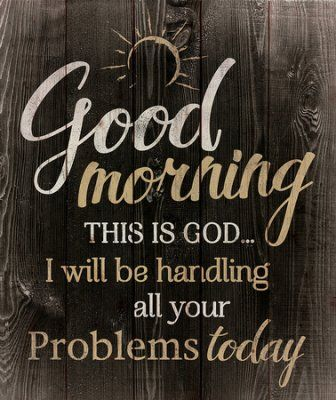 Good Morning, This Is God Wall Art  -