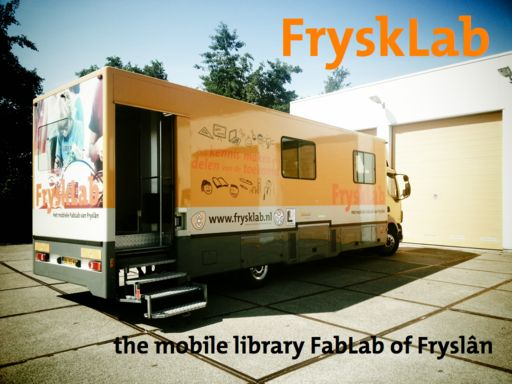 Frysklab the mobile FabLab of Fryslan. http://www.frysklab.nl. Mobile Makerspace. A Fab Lab (fabrication laboratory) is a fully kitted fabrication workshop which gives everyone in the community,from small children through to entrepreneurs and businesses, the capability to turn their ideas and concepts into reality.