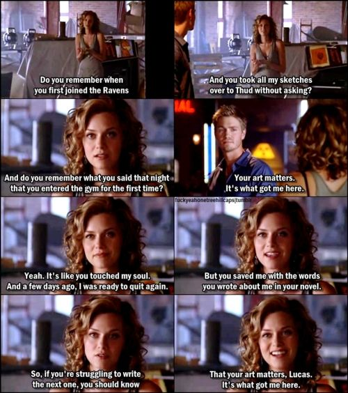 One Tree Hill 5x02 Racing Like A Pro. Your art matters, it's what got me here
