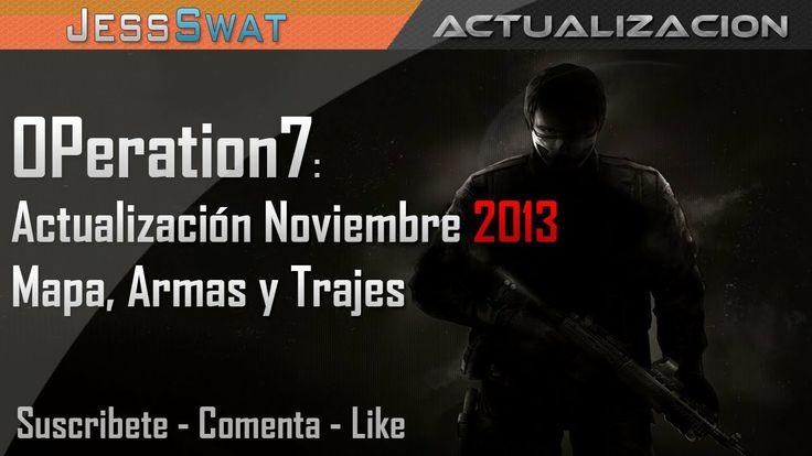 OPeration7 - Actualización Noviembre 2013 | Mapa, Armas y Trajes
