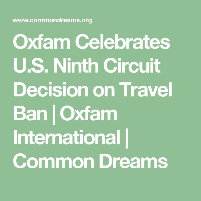 Oxfam Celebrates U.S. Ninth Circuit Decision on Travel Ban | Oxfam International | Common Dreams