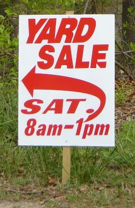 good sale sign example. Another idea for signs is to use paper grocery bags to draw your signs on then fill the bottom with heavy rocks, stuff with newspaper and staple shut. Ta da! - easy, portable signs that you can just place on the ground. If you use crayon to make your signs, the lettering won't run if it gets wet. I use a permanent marker and make the lettering extra extra wide.