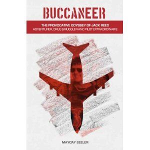 #Book Review of #Buccaneer from #ReadersFavorite - https://readersfavorite.com/book-review/40635  Reviewed by Anne-Marie Reynolds for Readers' Favorite  Buccaneer: The Provocative Odyssey of Jack Reed, Adventurer, Drug Smuggler and Pilot Extraordinaire by MayCay Beeler is a true crime story about the life of Jack Reed. Jack Reed was a drug smuggler, working as a pilot for Carlos Lehder. Lehder's partner in crime was Pablo Escobar, the infamous Colombian drug lord of the Medellin Cartel. For…