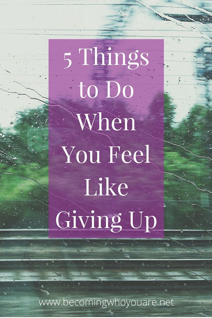 How do you know when to give up and when to stick with it? Click the image to discover five things to do when you feel like giving up || www.becomingwhoyouare.net
