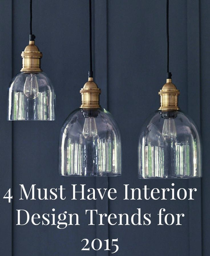 4 Must Have Interior Design Trends for 2015 that you can adopt to make your own style statements