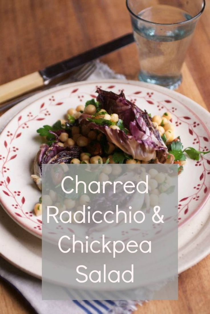 Charred Radicchio and chickpea salad a lovely easy vegetarian recipe