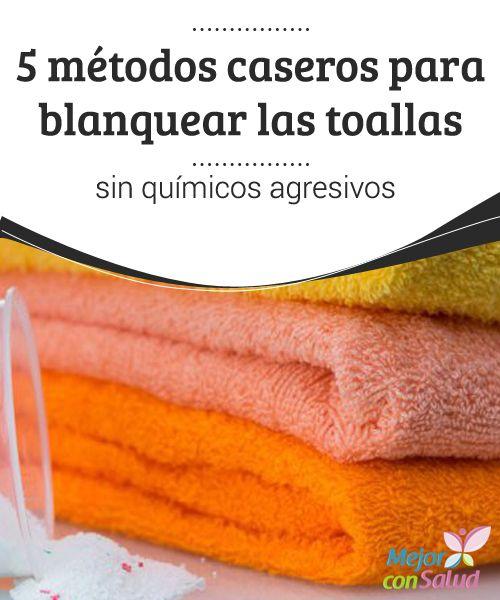 5 métodos caseros para blanquear las toallas sin químicos agresivos  Para obtener los mejores resultados a la hora de blanquear nuestras toallas, además de utilizar estos remedios caseros, es muy importante que las sequemos al sol