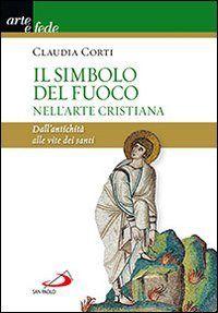 Prezzi e Sconti: Il #simbolo del fuoco nell'arte cristiana.  ad Euro 6.72 in #Libri #Libri