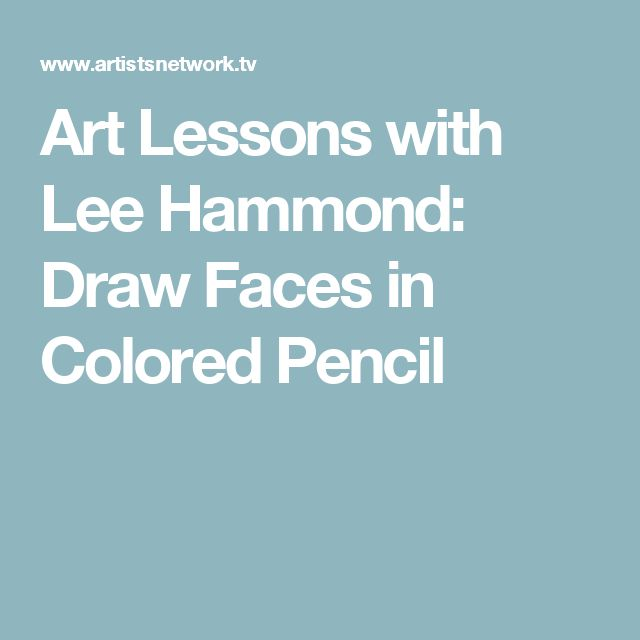 33 best lee hammond images on pinterest art tutorials colored art lessons with lee hammond draw faces in colored pencil fandeluxe Choice Image