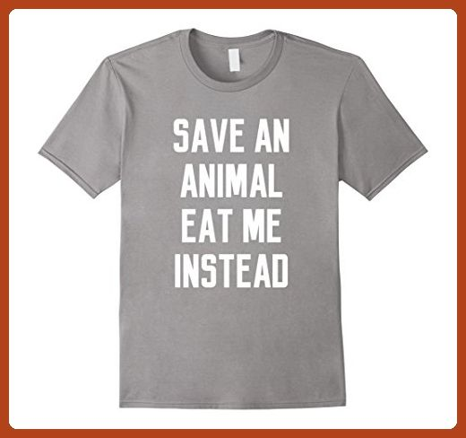 Mens Save An Animal Eat Me Instead Funny Quote Slogan T-Shirt Large Slate - Animal shirts (*Partner-Link)
