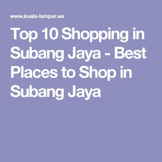 Top 10 Shopping in Subang Jaya - Best Places to Shop in Subang Jaya