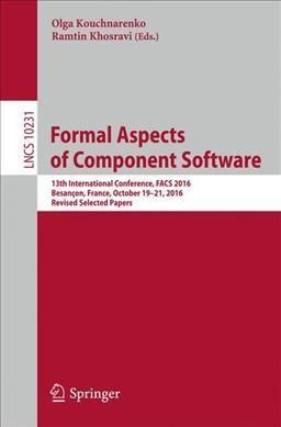 Formal Aspects of Component Software: 13th International Conference, Facs 2016, Besancon, France, October 19-21, ...